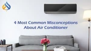 Misconceptions About Air Conditioner